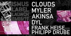 Ismus Label Launch w/ Clouds, Myler, Akinsa & DYL