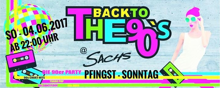 party back to the 90s at sachs pfingst sonntag sachs in bochum. Black Bedroom Furniture Sets. Home Design Ideas