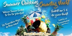 Summer Clubbing - Samstag Nacht - Welcome Cocktail for free