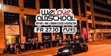 We Love Old School x Hip Hop, RnB & Urban Classic x PURE Stuttgart
