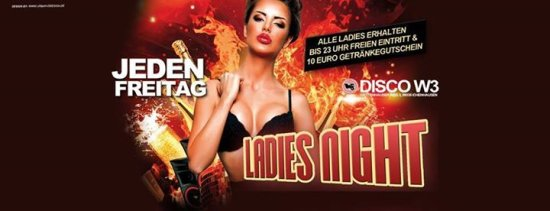 Ladies Night - jeden Freitag - Disco W3