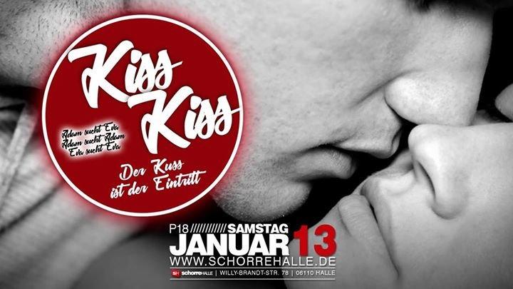 party kiss kiss der kuss ist der eintritt p18 schorre halle in halle saale. Black Bedroom Furniture Sets. Home Design Ideas