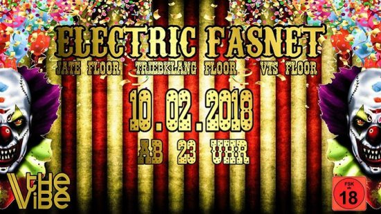 Electric Fasnet // 10.02.// 23 Uhr // The Vibe