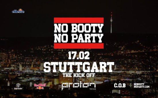 No Booty No Party • Proton • Stuttgart (The Kickoff)
