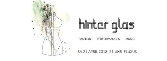 Hinter Glas Pt. II & Fashion Block Party