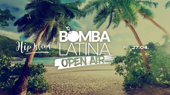 Bomba Latina OPEN AIR ✘ Fr, 27.04. ✘ Hip Island Heilbronn