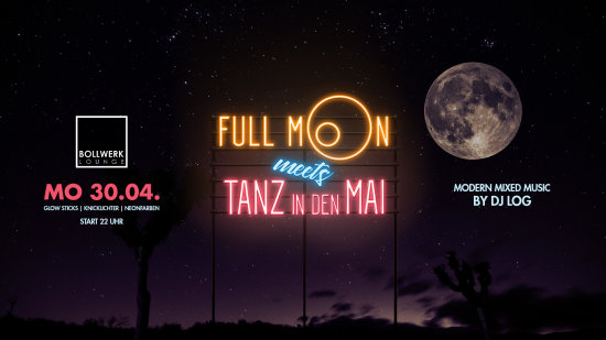 Full Moon meets Tanz in den Mai Party