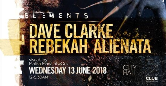 City Hall pres: Elements w/ Dave Clarke, Rebekah, Alienata