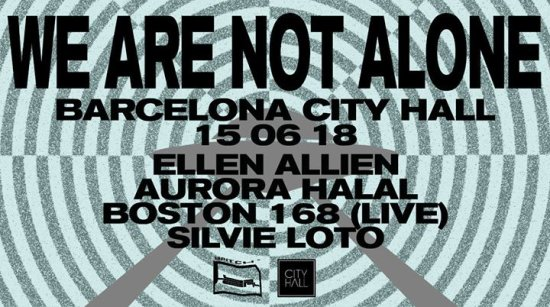 City Hall pres: We Are Not Alone by Ellen Allien